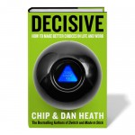 Decisive: the anti-blinking guide to decision making